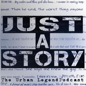 Permalink to: Just A Story: Urban Legend Podcast